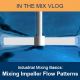 ProQuip In the Mix Vlog - Mixing Impeller Flow Patterns Feature Image