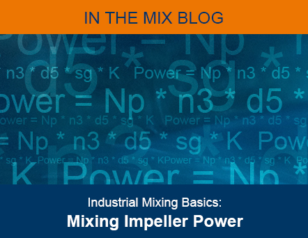 Industrial Mixer Basics Blog Feature Image - Mixing Impeller Power